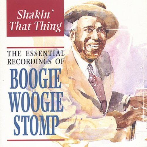 Various Artists - Shakin' That Thing: Boogie Woogie Stomp By Various Artists