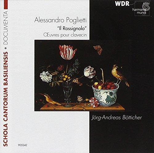 Jörg-Andreas Bötticher (performer) - Poglietti: Il Rossignolo - Harpsichord Works