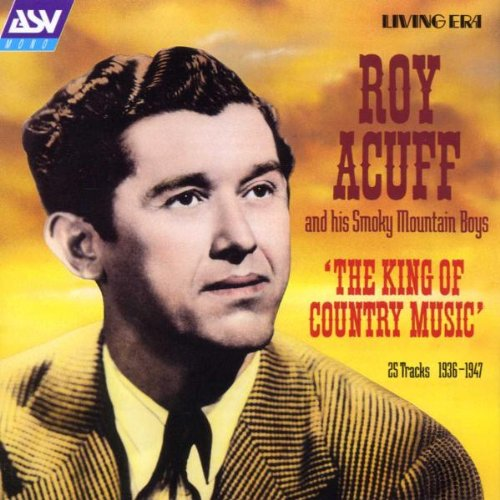 Acuff, Roy - The King Of Country Music