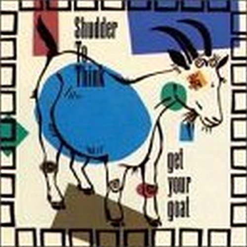 Shudder to Think - Get Your Goat By Shudder to Think