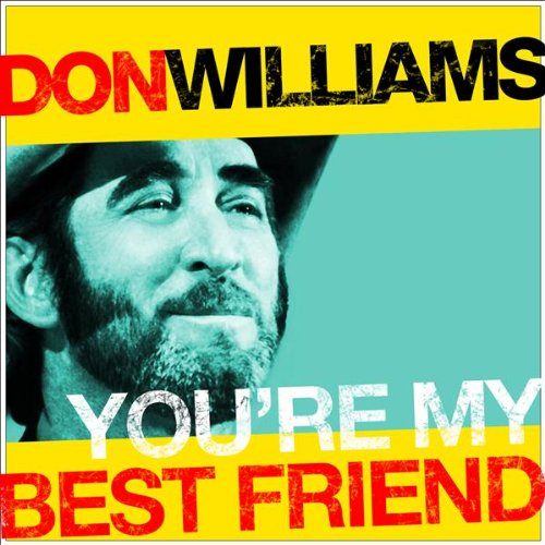 Don Williams - Youre My Best Friend By Don Williams