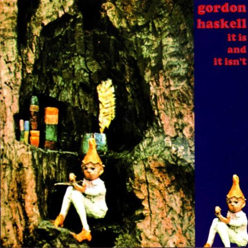 Gordon Haskell - It Is and It Isn't By Gordon Haskell