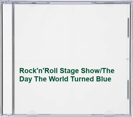Rock'n'Roll Stage Show/The Day The World Turned Blue