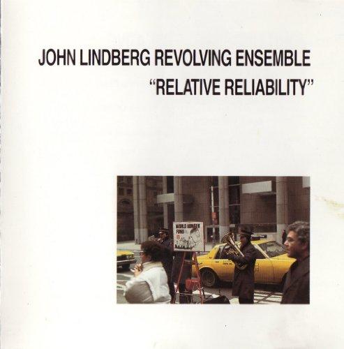 John Lindberg Revolving Ensemble - Relative Reliability