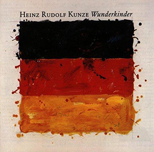 Heinz Rudolf Kunze - Wunderkinder By Heinz Rudolf Kunze
