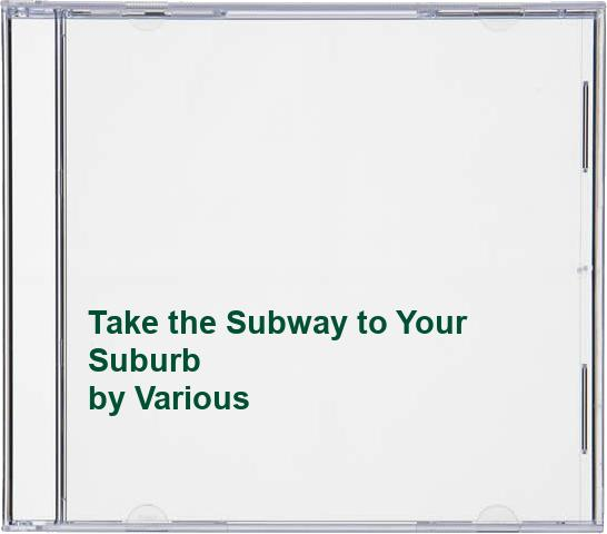 Various - Take the Subway to Your Suburb
