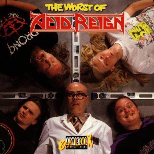 Acid Reign - The Worst Of Acid Reign By Acid Reign