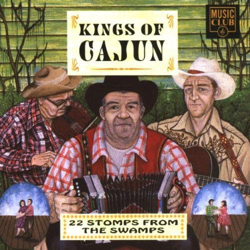Various Artists - Kings of Cajun: 22 Stomps from the Swamps By Various Artists
