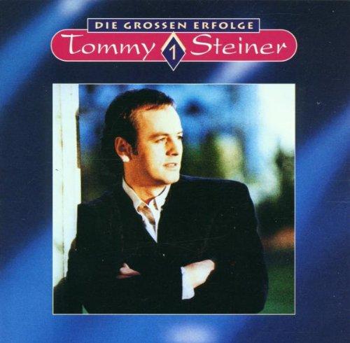 Steiner, Tommy - Die Grossen Erfolge, Vol. 1