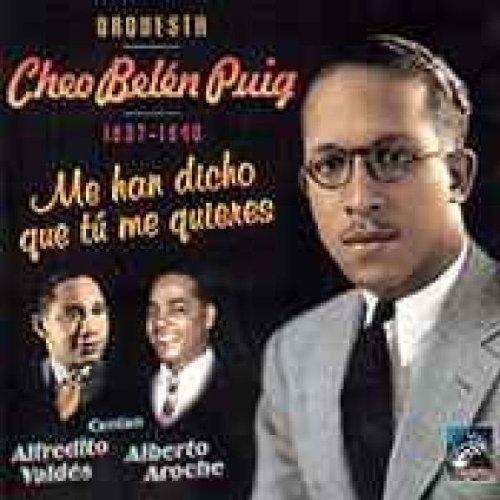 Puig, Cheo Belen - Me Han Dicho 1937-1940 By Puig, Cheo Belen