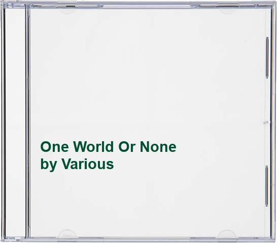 Various - One World Or None