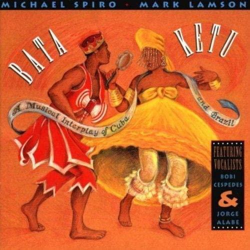 Spiro, Michael - Bata Ketu: A Musical Interplay Of Cuba And Brazil By Spiro, Michael