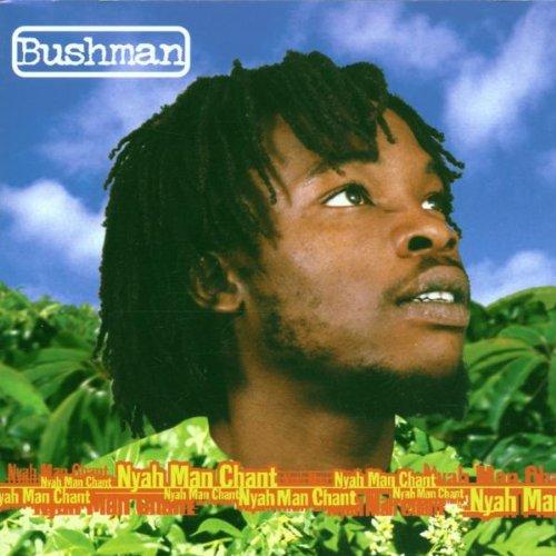 Bushman - Nyah Man Chant By Bushman