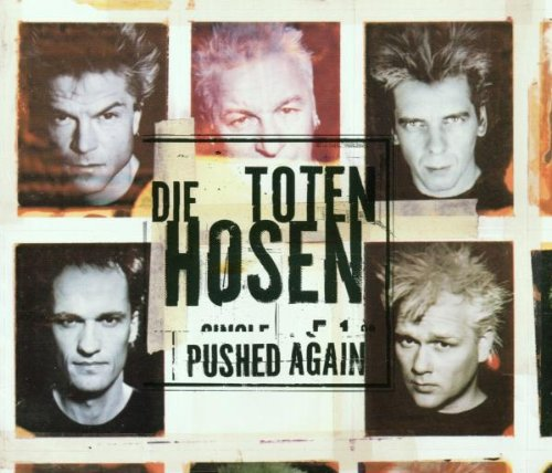Die Toten Hosen - Pushed Again By Die Toten Hosen