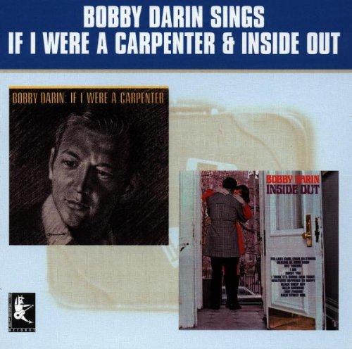 Bobby Darin - If I Were a Carpenter/Inside O By Bobby Darin