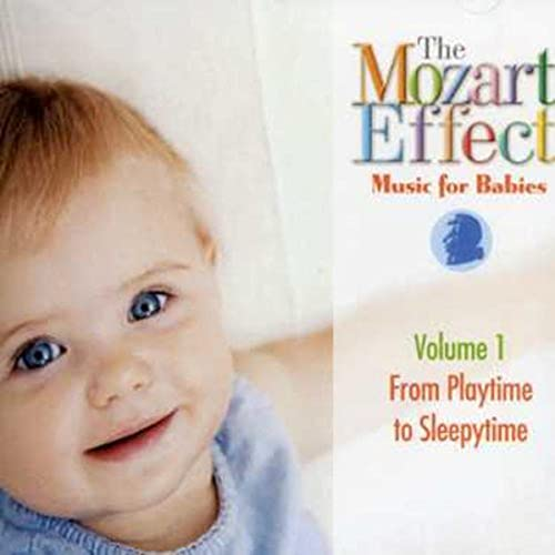 The Mozart Effect - The Mozart Effect: Music for Babies - Volume 1 From Playtime to Sleepytime By The Mozart Effect