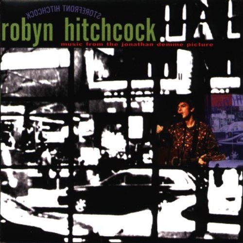 Robyn Hitchcock - Store Front Hitchcock By Robyn Hitchcock