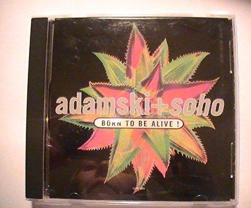 Adamski & Soho - Born to Be Alive / Never Goin Down / Killer & 2 By Adamski & Soho