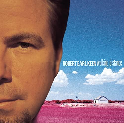 Robert Earl Keen - Walking Distance By Robert Earl Keen