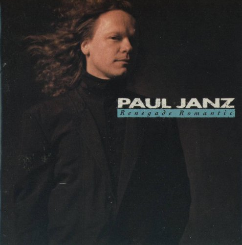Janz, Paul - Renegade Romantic By Janz, Paul