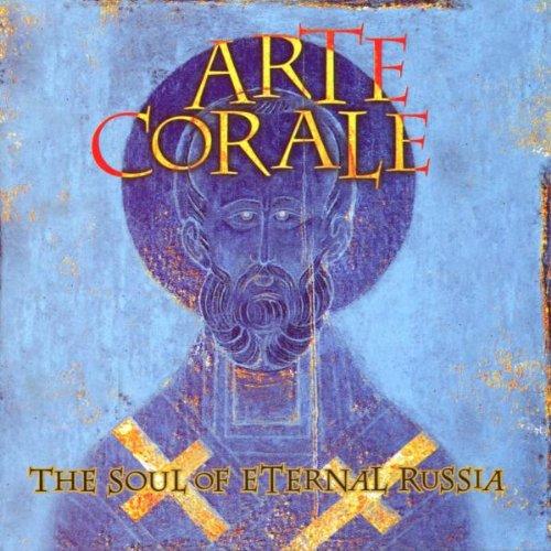Arte Corale - The Soul of Eternal Russia
