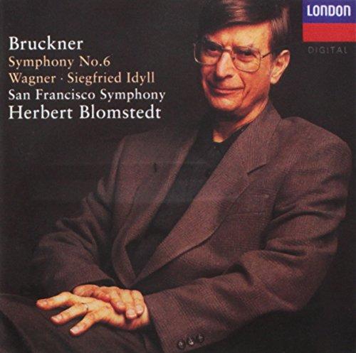 Bruckner: Symphony 6; Wagner: Siegfried Idyll