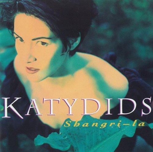 Katydids - Shangri La