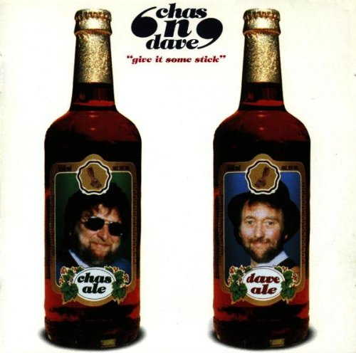 Chas & Dave - Give It Some Stick By Chas & Dave