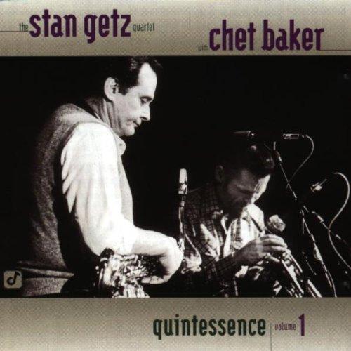 Stan Getz Quartet/Chet Baker - Quintessence - Volume 1 By Stan Getz Quartet/Chet Baker