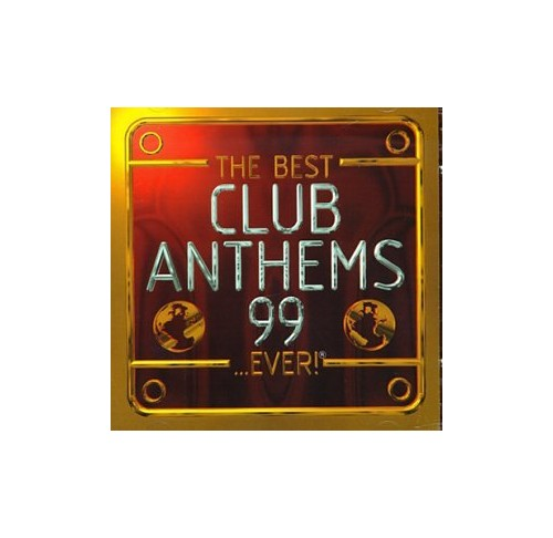 Various Artists - The Best Club Anthems...Ever 1999