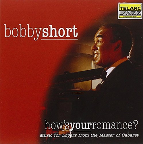 Bobby Short - How's Your Romance