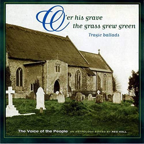 Various Artists - O'Er His Grave the Grass Grew Green (Voice of the People, Vol. 3) By Various Artists
