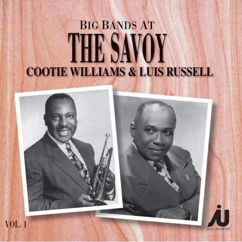 The Cootie Williams Orchestra & the  Luis Russell Orchestra - The Big Bands at the Savoy, Vol. 1