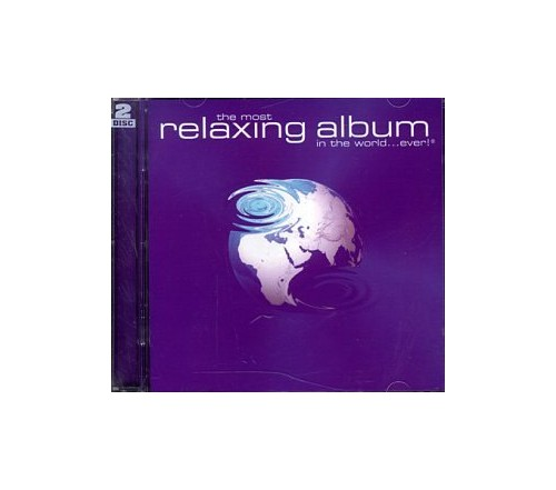 Various - The Most Relaxing Album In The World ... Ever!