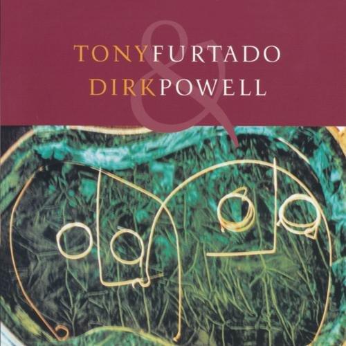 Furtado, Tony - Tony Furtado & Dirk Powell By Furtado, Tony
