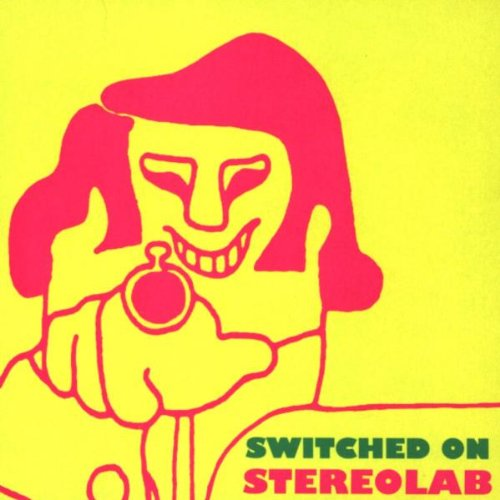 Stereolab - Switched On By Stereolab