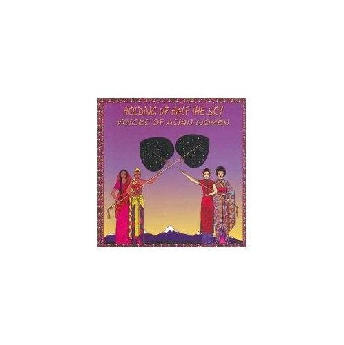 Various Artists - Holding up Half the Sky: Voices of Asian Women
