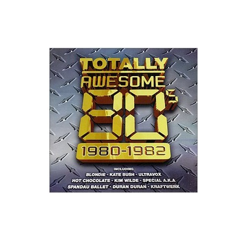 Various Artists - Totally Awesome 80's Vol.1 1980-1982 By Various Artists