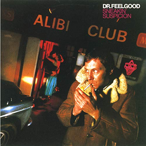 Dr Feelgood - SNEAKIN SUSPICION By Dr Feelgood