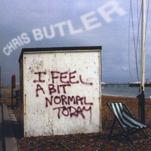 Chris Butler - I Feel a Bit Normal Today