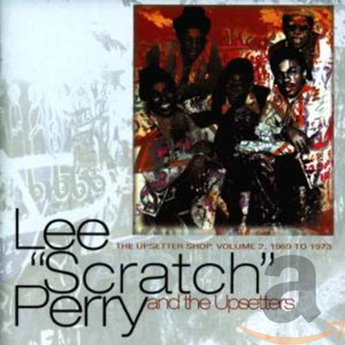 Lee 'Scratch' Perry - The Upsetter Shop, Vol. 2: 1969-1973 By Lee 'Scratch' Perry