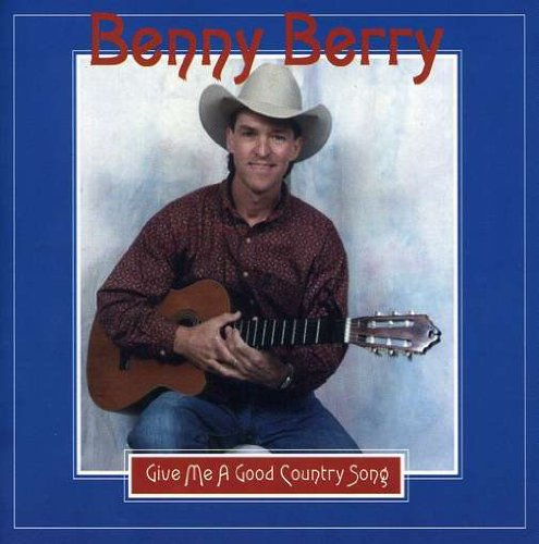 Berry,Benny - Give Me a Good Country Song