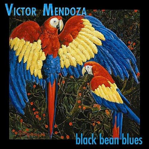 Victor Mendoza - black bean blues (US Import) By Victor Mendoza