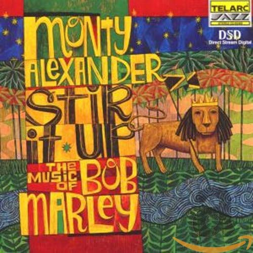 Monty Alexander - Stir It Up: The Music Of Bob Marley By Monty Alexander