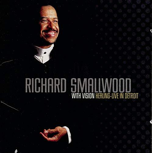 Richard Smallwood - Healing: Live in Detroit