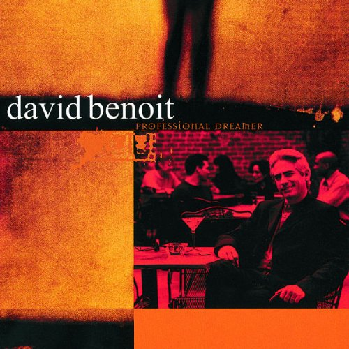 David Benoit - Professional Dreamer By David Benoit
