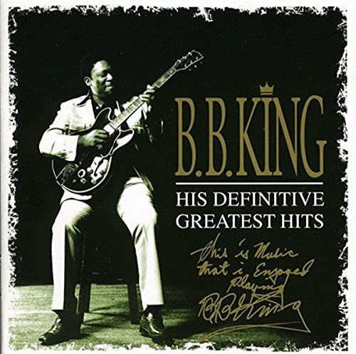 B.B. King - His Definitive  Greatest Hits By B.B. King