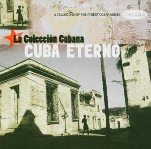 Various Artists - Cuba Eterno: La Coleccion Cubana / A Collection of the Finest Cuban Music