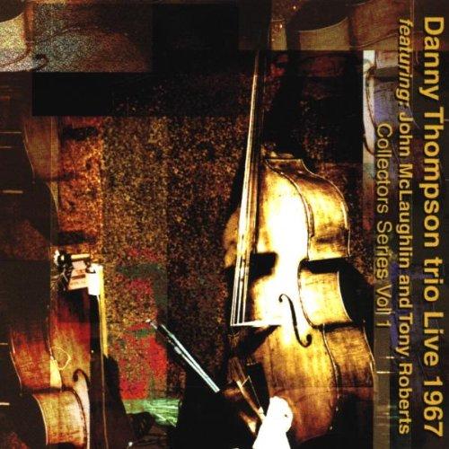 Danny Thompson Trio - Live 1967: Collectors Series Vol 1