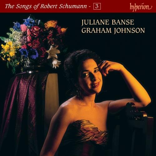 Schumann: The Songs of Robert Schumann, Vol. 03  Juliane Banse